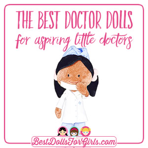 Best Doctor Dolls for Little Doctors