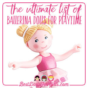 The Ultimate List of Ballerina Dolls for Play